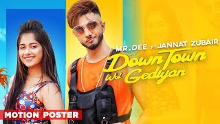 Motion Poster | Downtown Wal Gediyan | Mr Dee ft Jannat Zubair | Western Penduz | Releasing 10 Aug