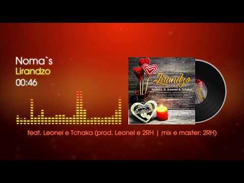 Noma`s - Lirandzo feat. Leonel e Tchaka (prod. Leonel e 2RH) | mp3