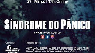 Síndrome do pânico   Com Wilton Luis   Live especial 27/03/2021
