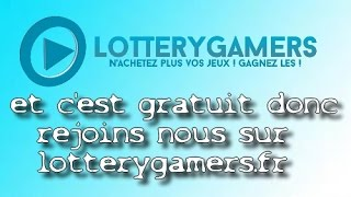 TUTO/COMMENT GAGNER SES JEUX GRATUITEMENT\lotterygamers
