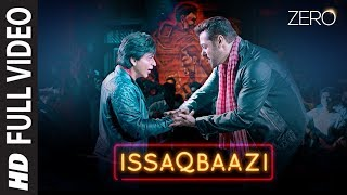 Download Zero: ISSAQBAAZI Full Song | Shah Rukh Khan, Salman Khan, Anushka Sharma, Katrina Kaif | T-Series