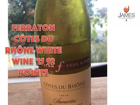 Ferraton Côtes du Rhône White Wine '15 92 Points Episode #2334 - James Melendez - click image for video