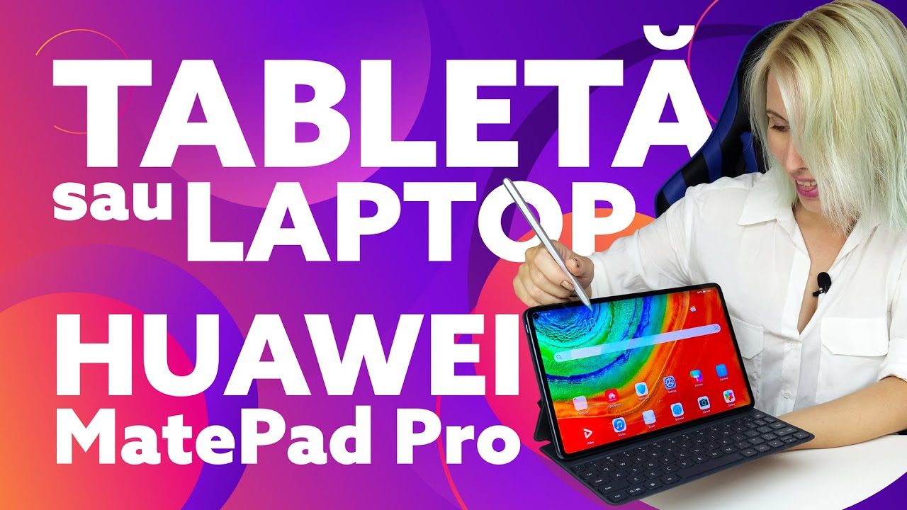 Tabletă sau laptop? Huawei MatePad Pro