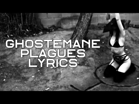 GHOSTEMANE – Plagues [LYRICS]
