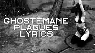 GHOSTEMANE – Plagues [LYRICS]