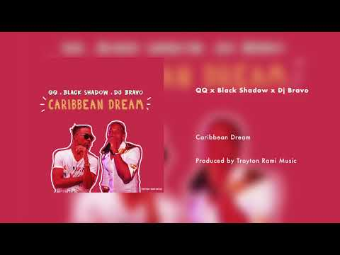 QQ x Black Shadow x Dj Bravo - Caribbean Dream [Official HQ Audio]