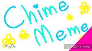 Chime Meme