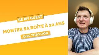 Théo Lion - Monter sa boîte à 22 ans