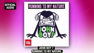John Boy 7 'Running To My Nature' (Official Audio)