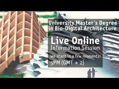 Live Session. University Master's Degree in Biodigital Architecture