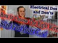 How to Choose The Right Wire Size - Auto Electric Dos and Don'ts - Episode 3