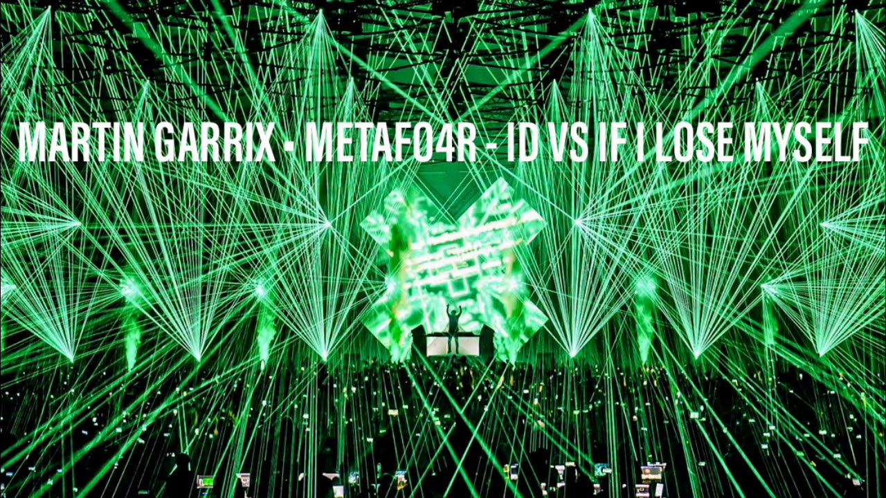 Martin Garrix Metafo4r - ID vs If I Lose Myself