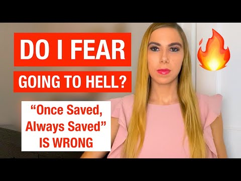 Do I Fear Losing My Salvation? | Once Saved Always Saved IS WRONG