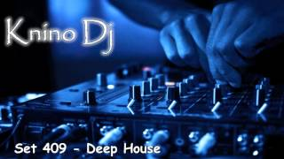 KninoDj - Set 409 - Deep House