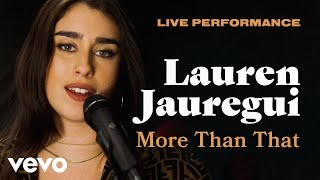 "Download Lauren Jauregui - ""More Than That"" Live Performance 