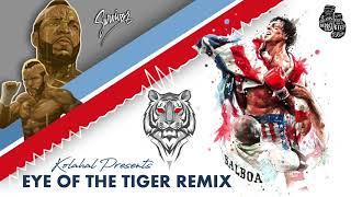 Eye of the Tiger ( Remix )   Rocky III   Survivor   Kolahal