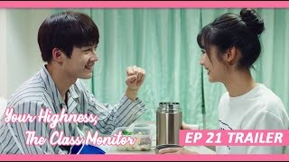 【INDO SUB】 Your Highness, The Class Monitor ???? TRAILER EP 21 ???? 班长殿下