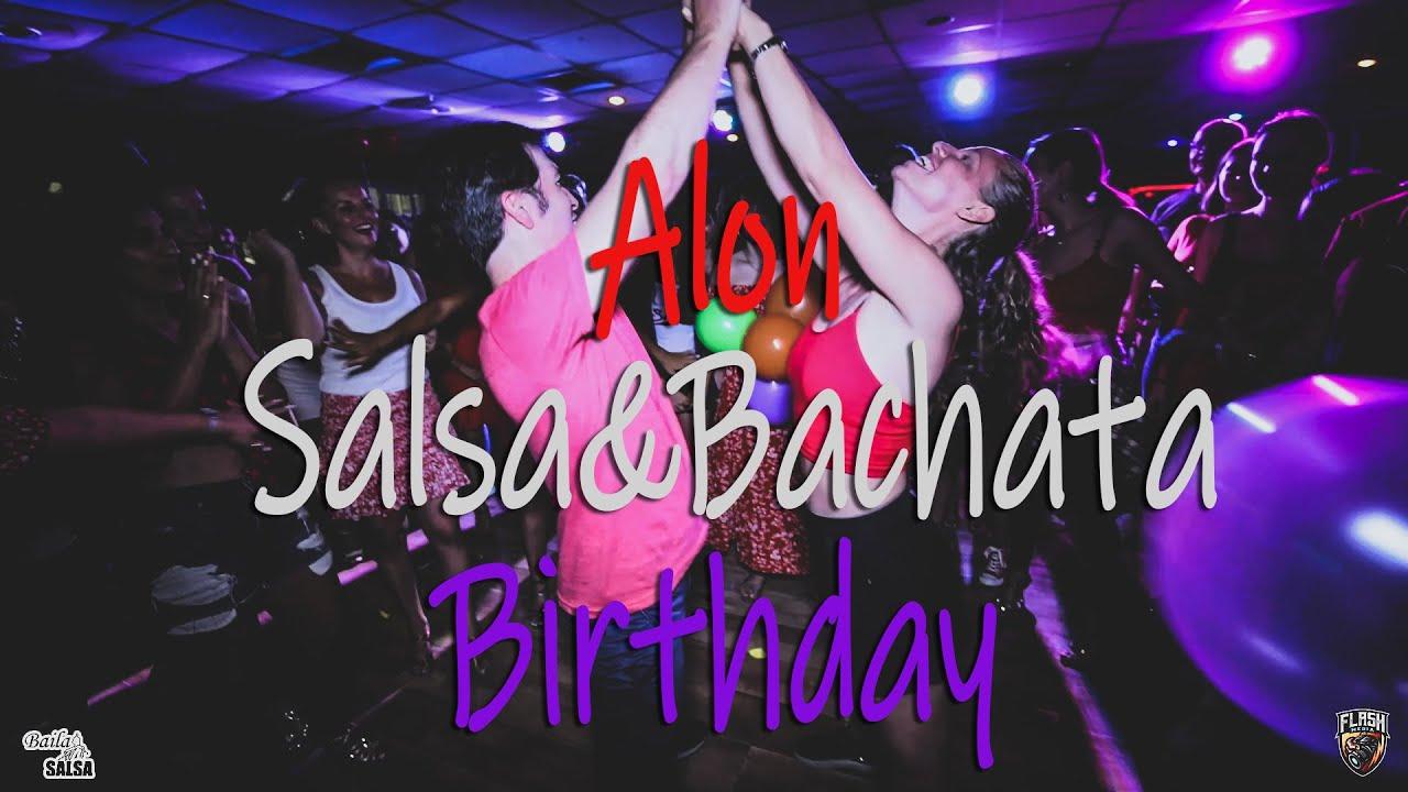 AMAZING ALON BIRTHDAY PARTY FUN🌞 Salsa 🌞 BACHATA 🌞 REGGAETON AND EXTRA!!!