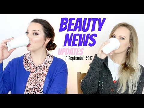 BEAUTY NEWS - 18 September 2017 | Updates