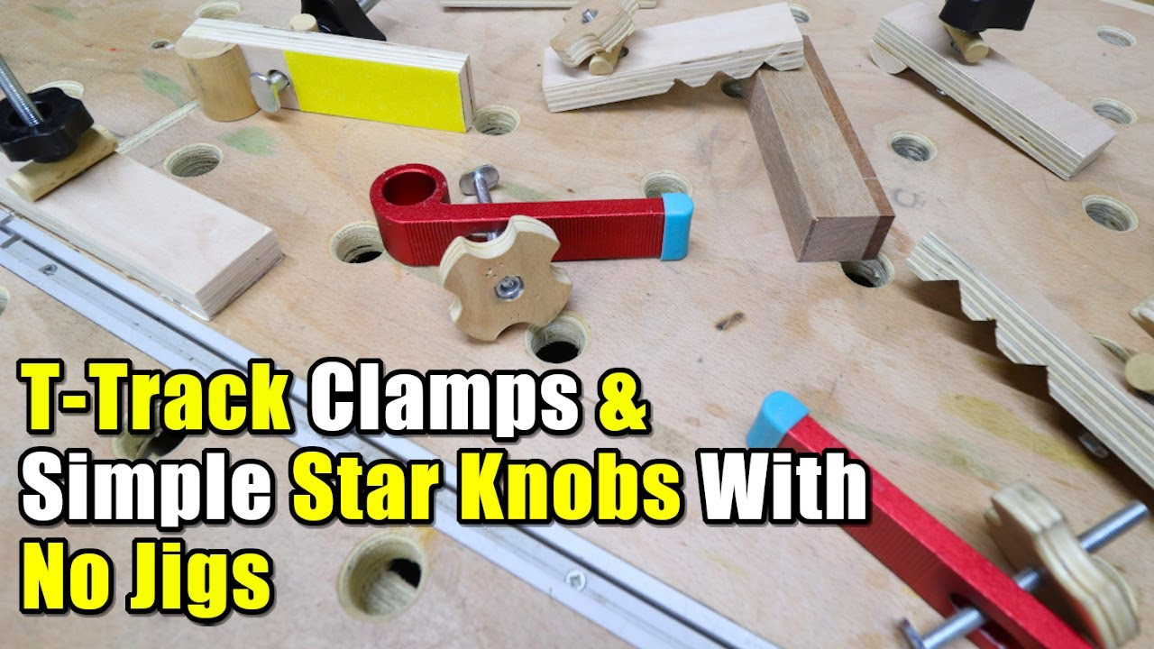 DIY T-Track Clamp & Easy Star Knobs With No Jigs