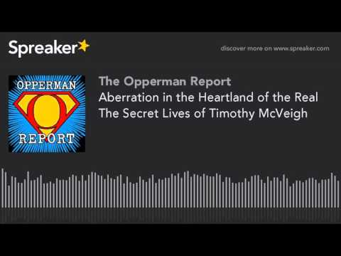 Aberration in the Heartland of the Real The Secret Lives of Timothy McVeigh