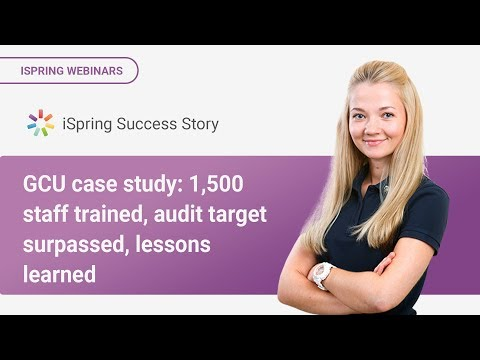 GCU case study: 1,500 staff trained, audit target surpassed, lessons learned