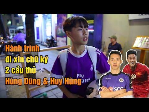 Thử thách bóng đá Duy Trung đi xin chữ ký Hùng Dũng, Huy Hùng 2 tiền vệ khủng của ĐT Việt Nam