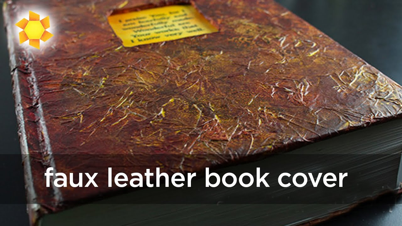 How To Make Old Book Cover : Faux leather book cover tissue paper technique youtube