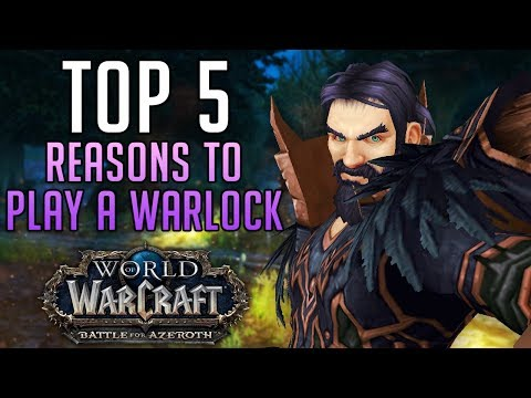 Top 5 Reasons to Play a WARLOCK in World of Warcraft