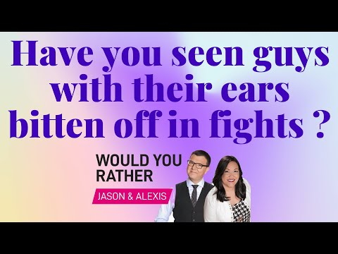 Have You Seen Guys With Their Ears Bitten Off In Fights? - Would You Rather