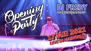 OPENING PARTY - DJ FREDY FR ENTERTAINMENT LIVE IN NASHVILLE 17-5-2021