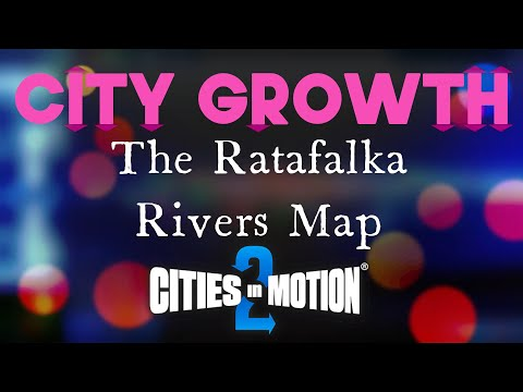Cities in Motion 2 - the Ratafalka Rivers Map - City Growth  - 100 k to 10 mio |