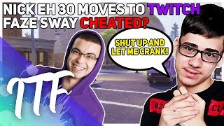 Nick Eh 30 Joins Twitch! Faze Sway Cheats and Nobody Cares? (Fortnite Battle Royale)