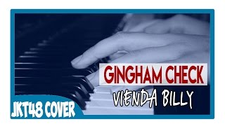 Gambar cover JKT48 - Gingham Check (Cover By Vienda Billy) Piano