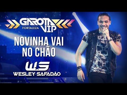Wesley Safadão - Novinha vai no chão [Garota Vip Fortaleza]