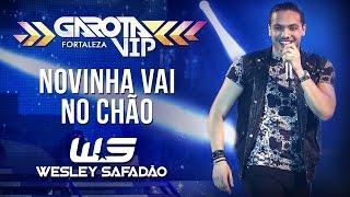 Wesley Safadão - Novinha vai no chão [Garota Vip Fortaleza 2015]