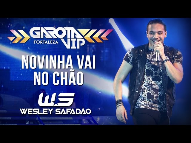 Wesley Safadão — Novinha vai no chão [Garota Vip Fortaleza]