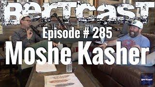 Bertcast # 285 - Moshe Kasher & ME