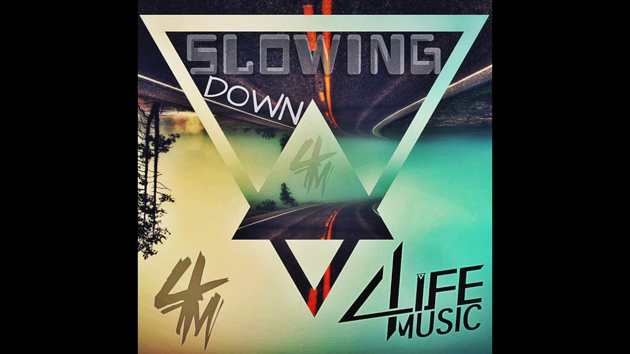 4Life Music - Slowing Down