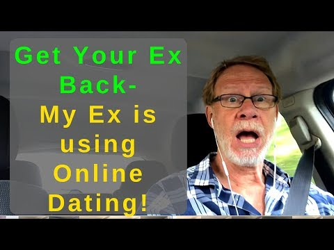 Getting Your Ex Back - My Ex Is Using Online Dating Apps!