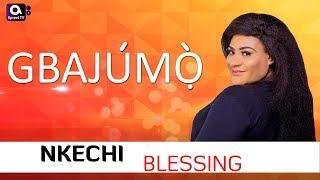 NKECHI BLESSING on GbajumoTV