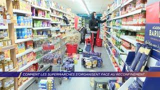 Yvelines | Comment les supermarchés s'organisent face au reconfinement