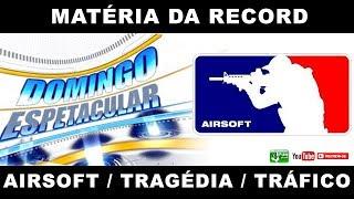 O Airsoft e a Tragédia em Goias   Opinião sobre a matéria da Rede Record