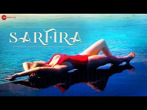 Sarfira - Official Music Video | Sharat Sinha | Mila Yavorska