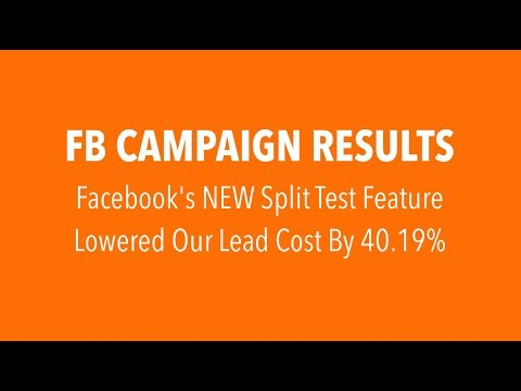 How Facebook's NEW Split-Test Feature Lowered Our Lead Cost By 40.19%