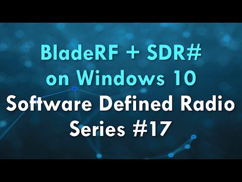 BladeRF + SDR# on Windows 10 - Software Defined Radio Series #17