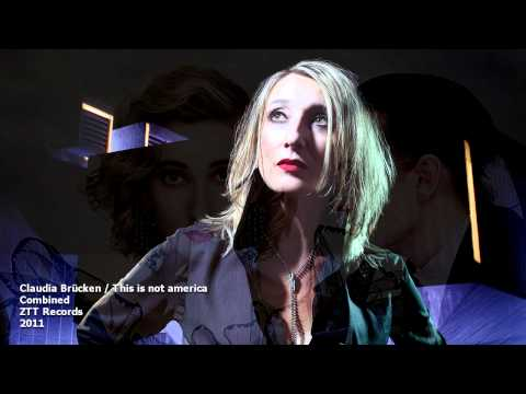 CLAUDIA BRUCKEN - THIS IS NOT AMERICA (Extended)