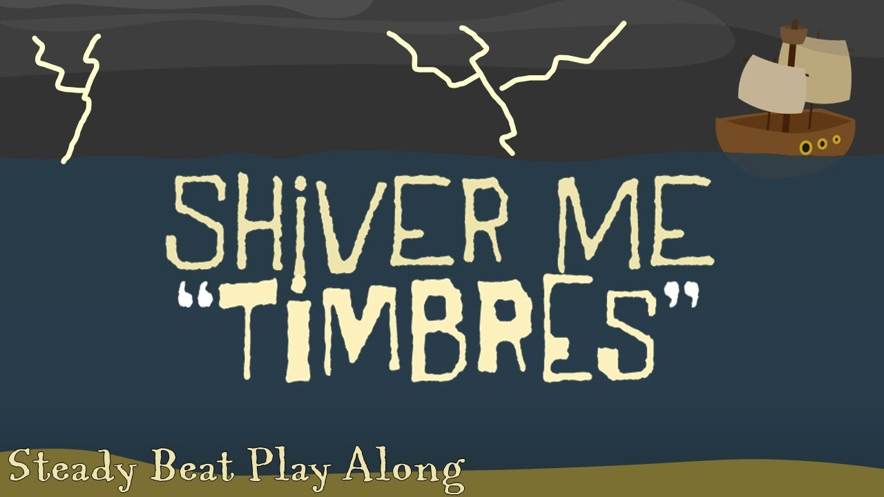 """Shiver Me """"Timbres"""" [Steady Beat Play Along]"""