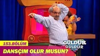 Güldür Güldür Show 153.Bölüm - Dansçım Olur Musun?