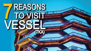 7 Reasons To Visit VESSEL NYC